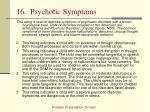 16 psychotic symptoms