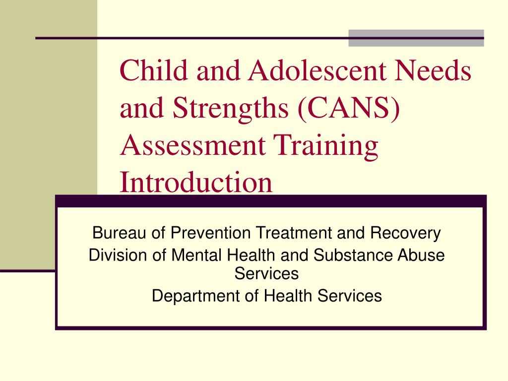 Child and Adolescent Needs and Strengths (CANS) Assessment Training Introduction