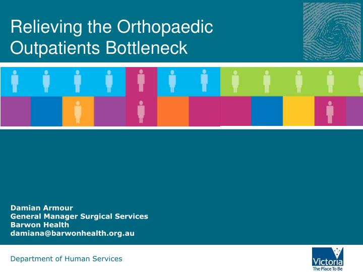 Relieving the orthopaedic outpatients bottleneck