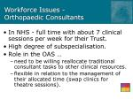 workforce issues orthopaedic consultants