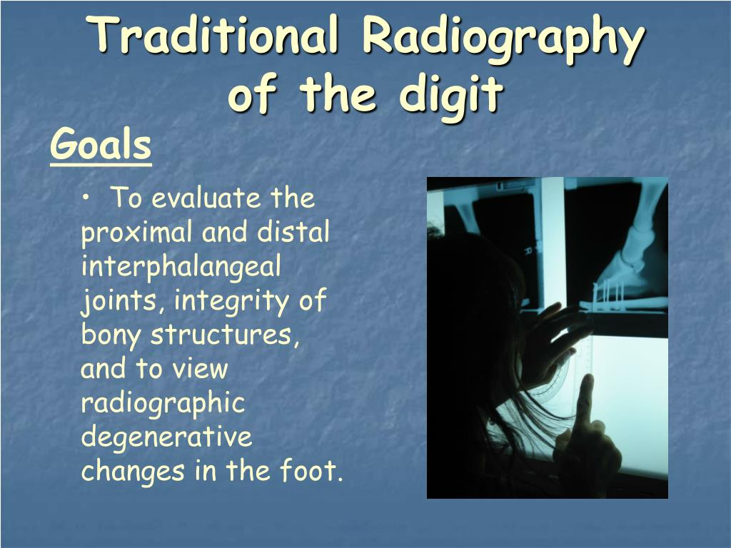 Traditional Radiography of the digit