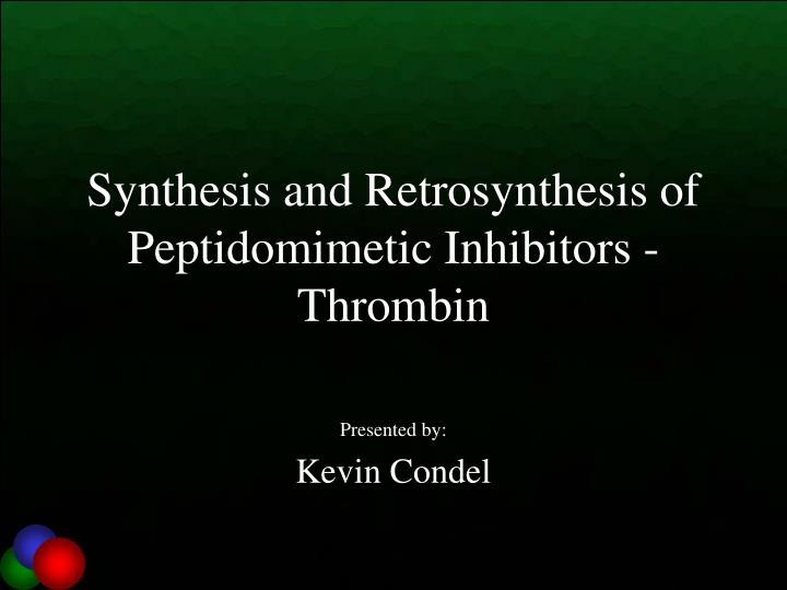 synthesis and retrosynthesis of peptidomimetic inhibitors thrombin n.