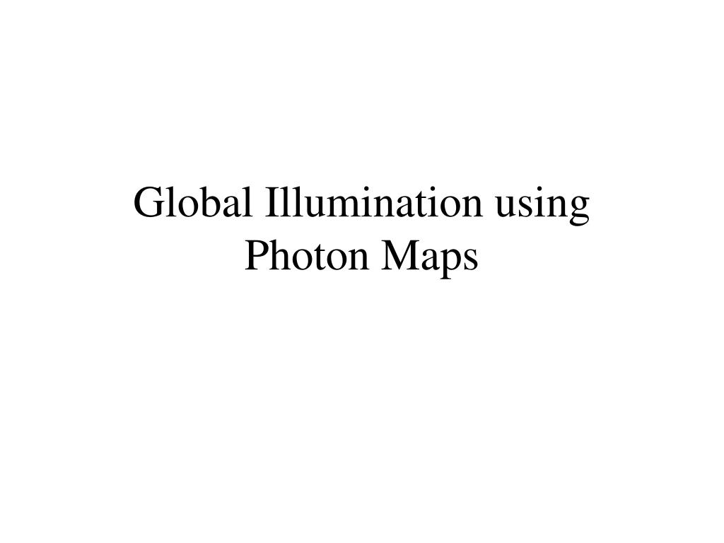 global illumination using photon maps l.
