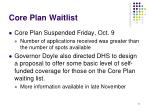 core plan waitlist