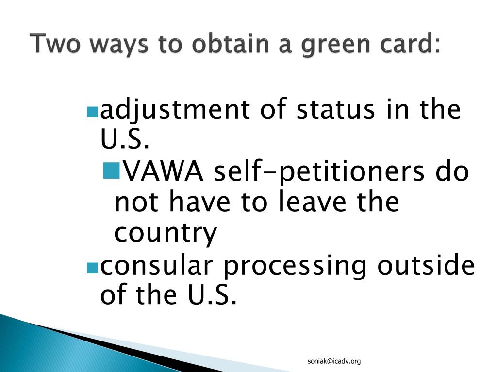 Two ways to obtain a green card: