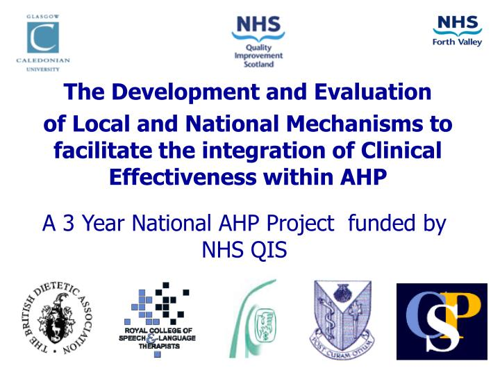 A 3 year national ahp project funded by nhs qis