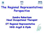 the regional representatives perspective sandra robertson head occupational therapist