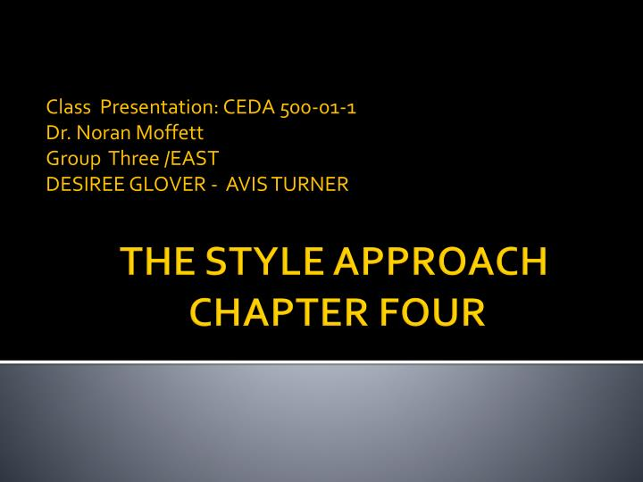 class presentation ceda 500 01 1 dr noran moffett group three east desiree glover avis turner n.