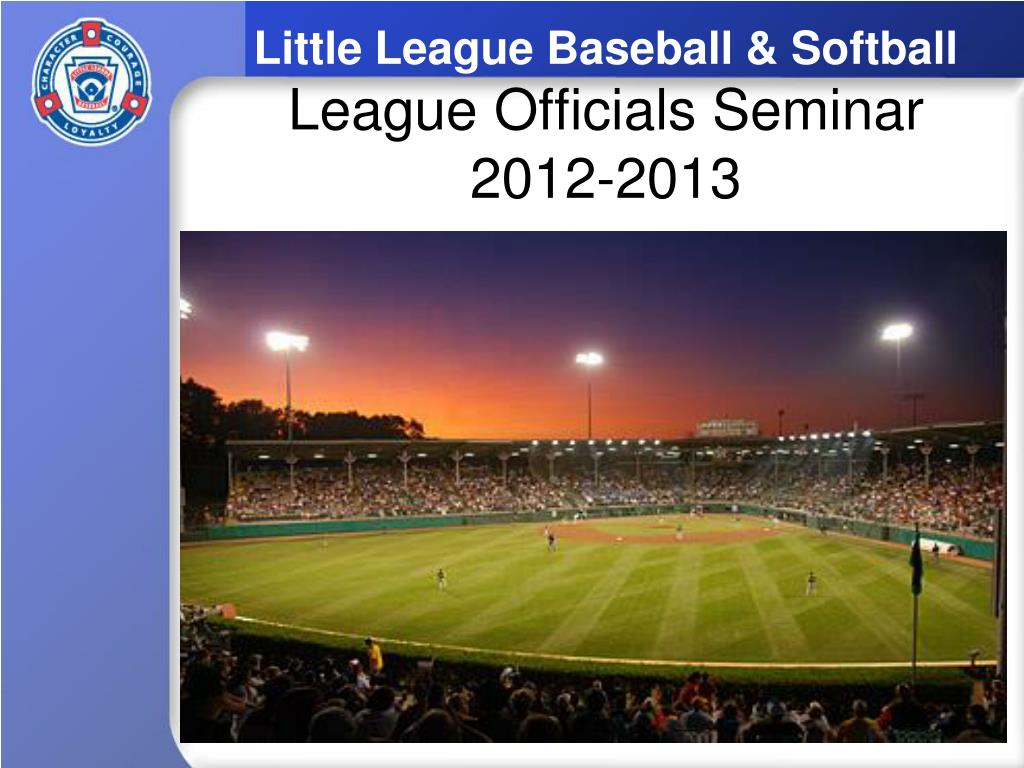 little league baseball softball league officials seminar 2012 2013 l.