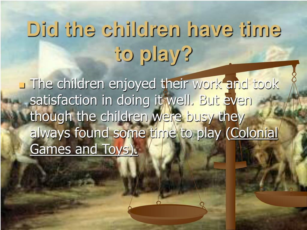 Did the children have time to play?