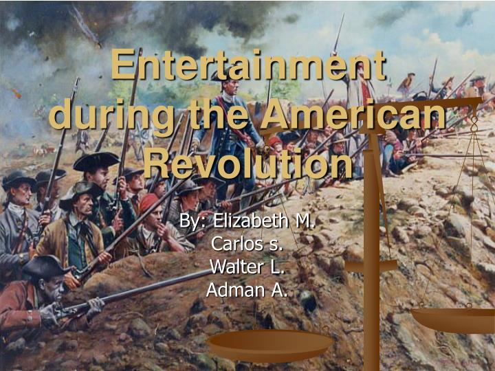 entertainment during the american revolution n.