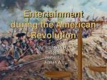 entertainment during the american revolution