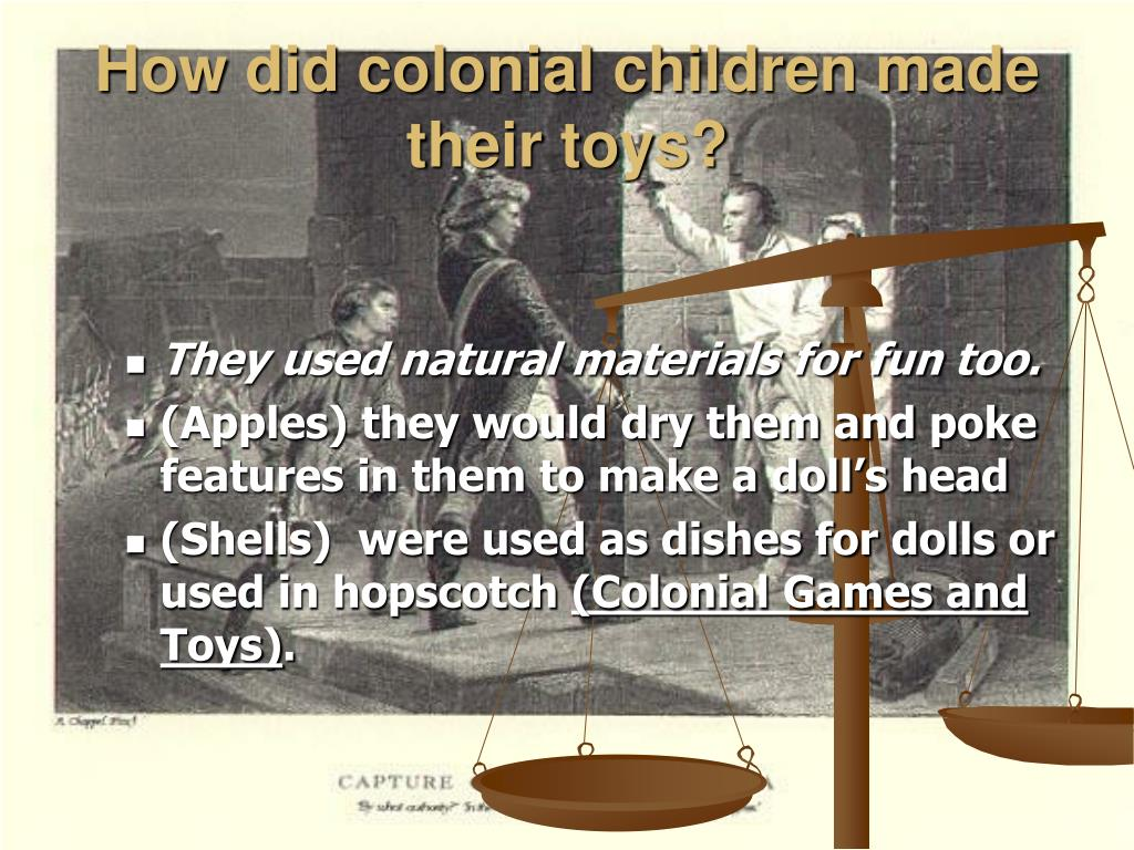How did colonial children made their toys?