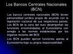 los bancos centrales nacionales bcn