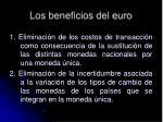 los beneficios del euro