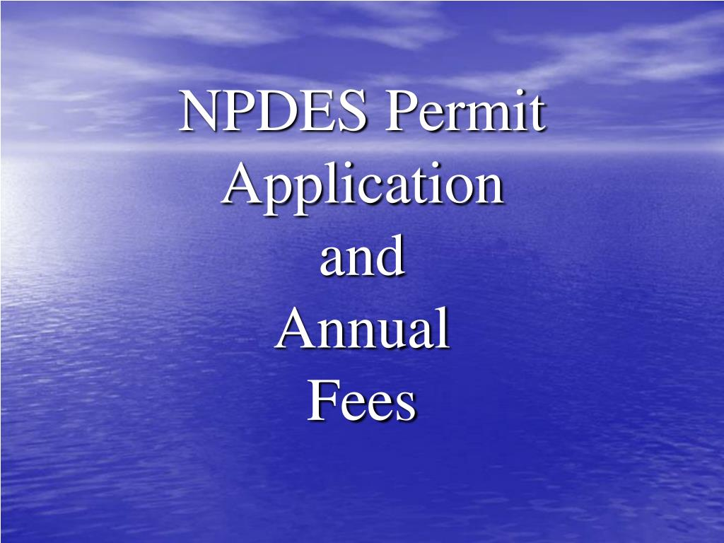 npdes permit application and annual fees l.