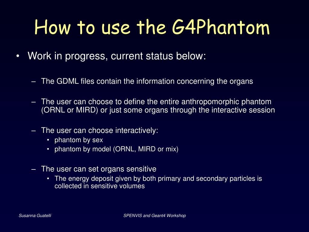 How to use the G4Phantom
