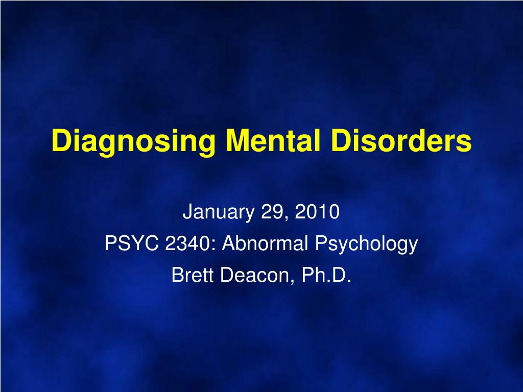 diagnosing mental disorders january 29 2010 psyc 2340 abnormal psychology brett deacon ph d l.