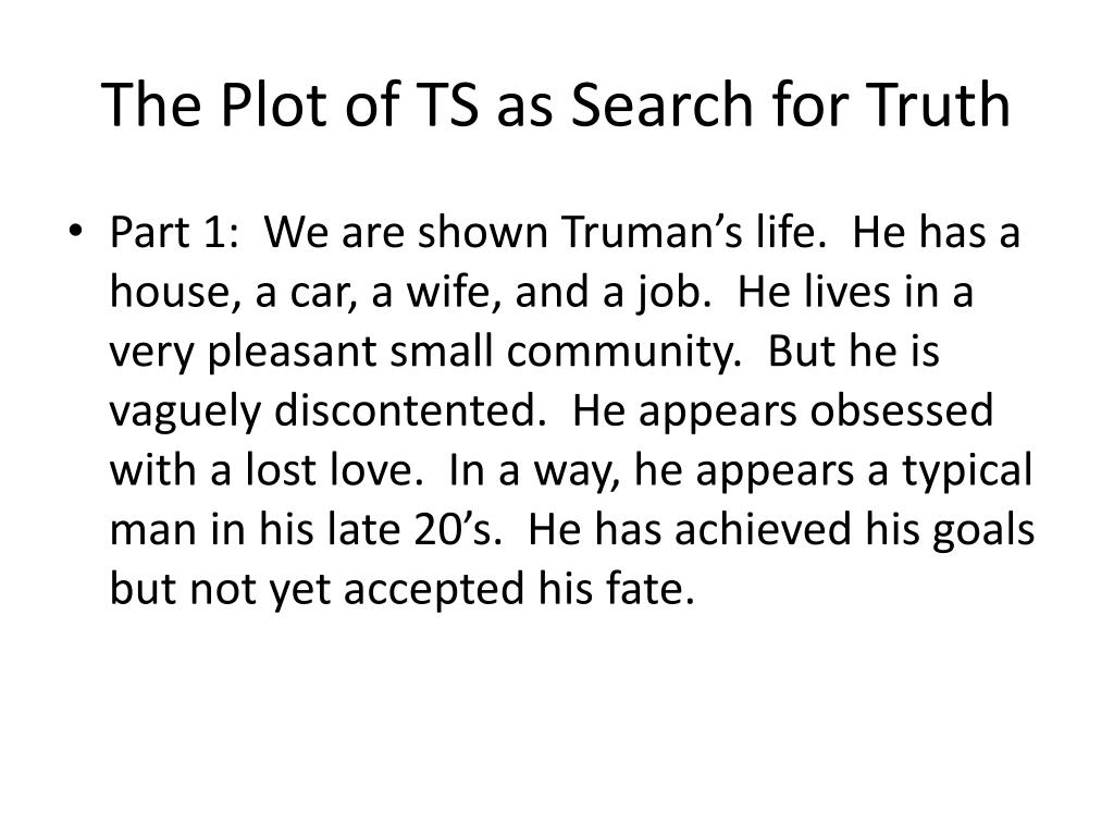 The Plot of TS as Search for Truth