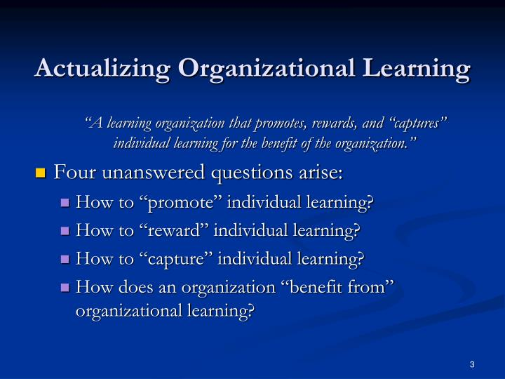 what is a learning organization is this approach to strategic management better than the more tradit Management insight on the learning organization  learning from experience - learning from mistakes is often more powerful than learning from success failure is tolerated, provided lessons are learnt (learning from fast failure - peters) key management processes strategic and scenario planning - approaches to planning that go beyond the.