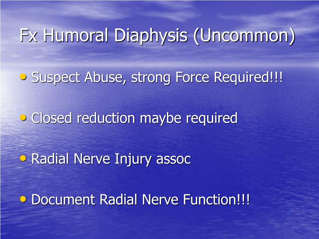Fx Humoral Diaphysis (Uncommon)