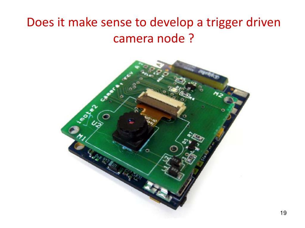 Does it make sense to develop a trigger driven camera node ?