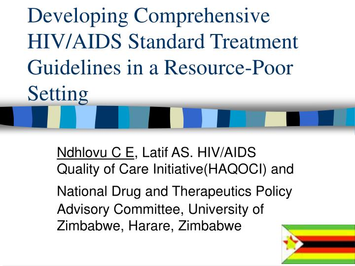 Developing comprehensive hiv aids standard treatment guidelines in a resource poor setting