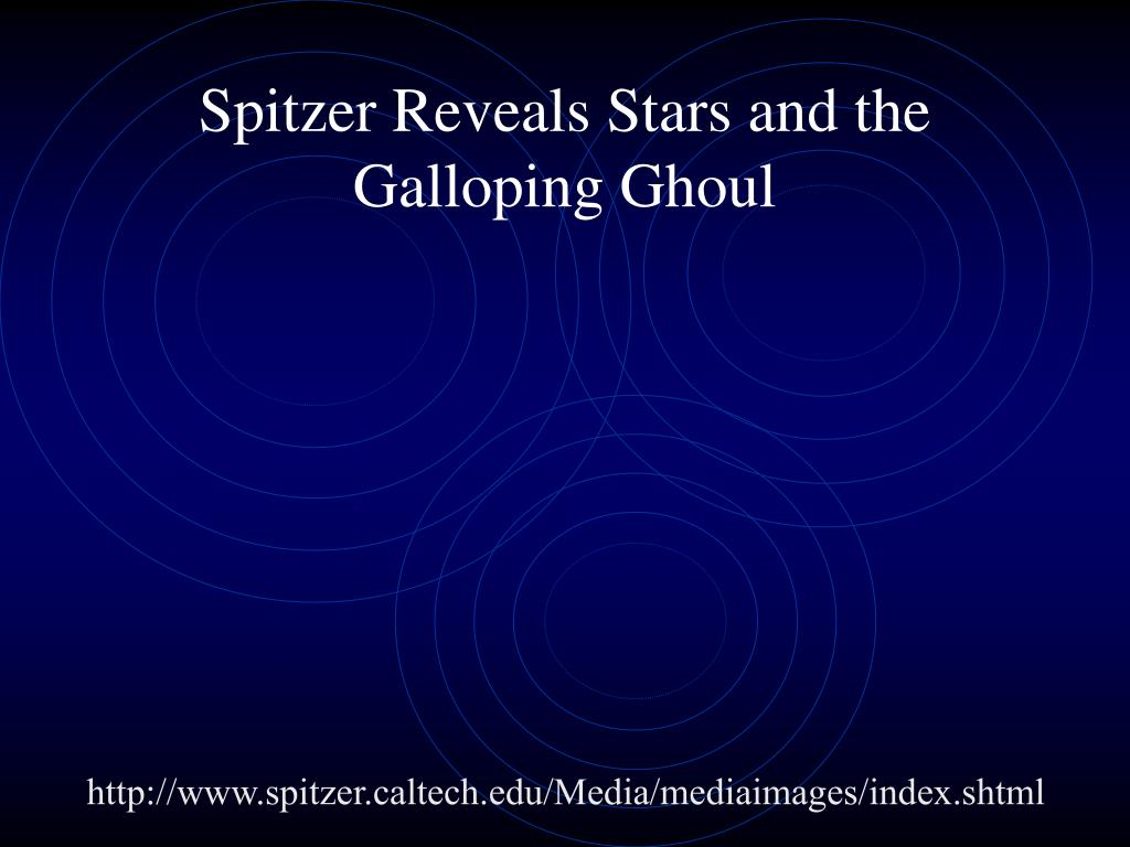 Spitzer Reveals Stars and the Galloping Ghoul