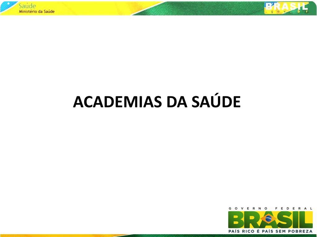 ACADEMIAS DA SAÚDE