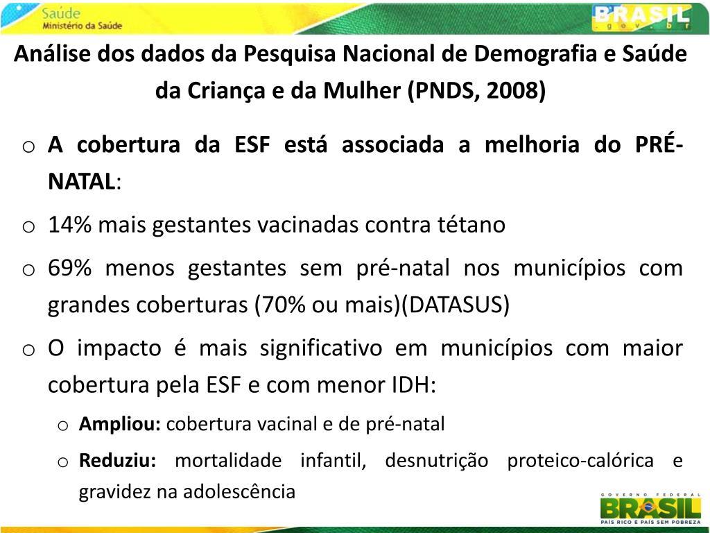 Análise dos dados da Pesquisa Nacional de Demografia e Saúde da Criança e da Mulher (PNDS, 2008)
