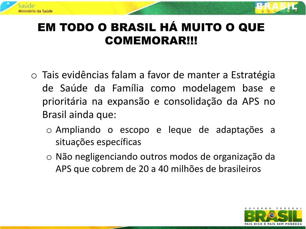 EM TODO O BRASIL HÁ MUITO O QUE COMEMORAR!!!
