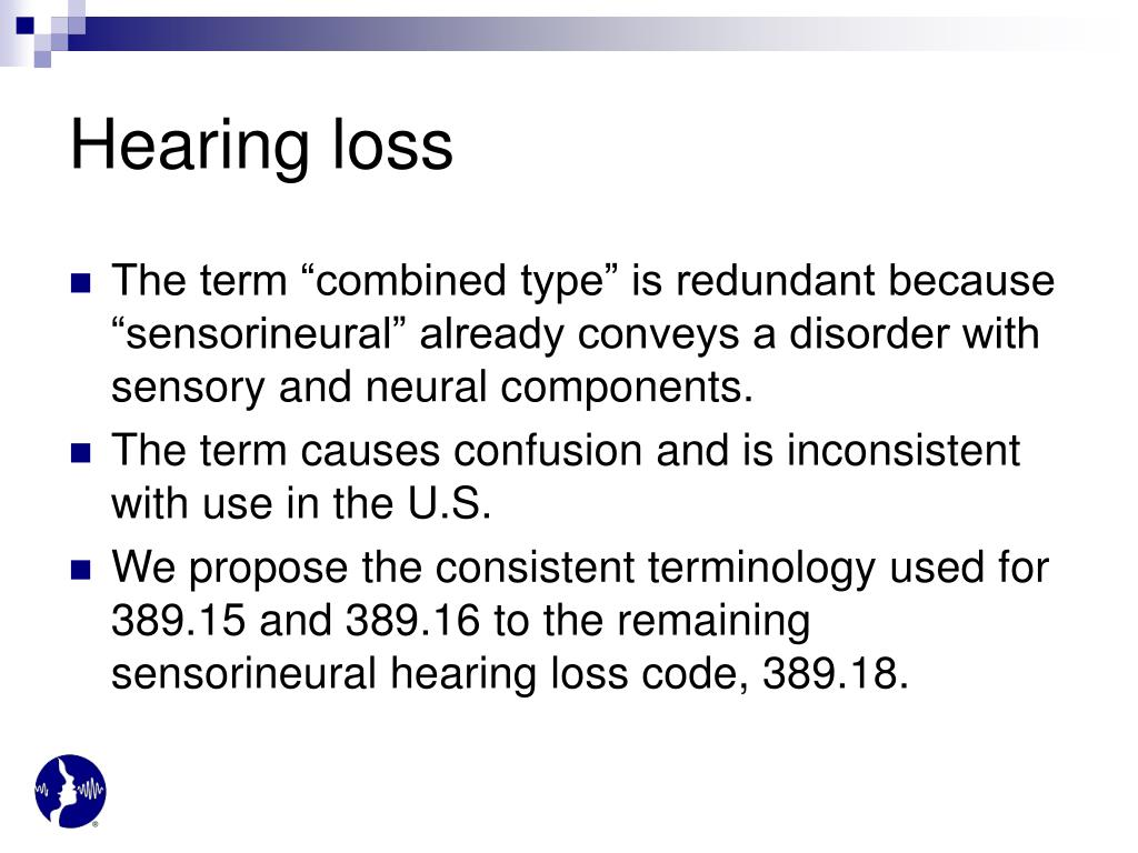 """The term """"combined type"""" is redundant because """"sensorineural"""" already conveys a disorder with sensory and neural components."""