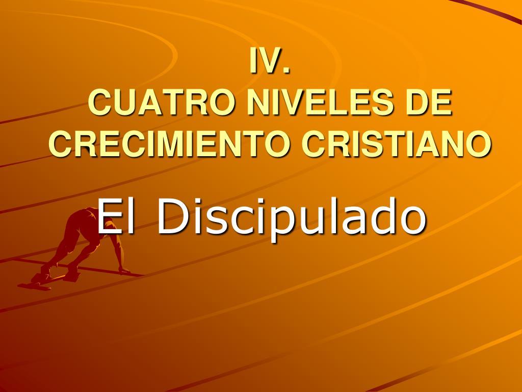 iv cuatro niveles de crecimiento cristiano