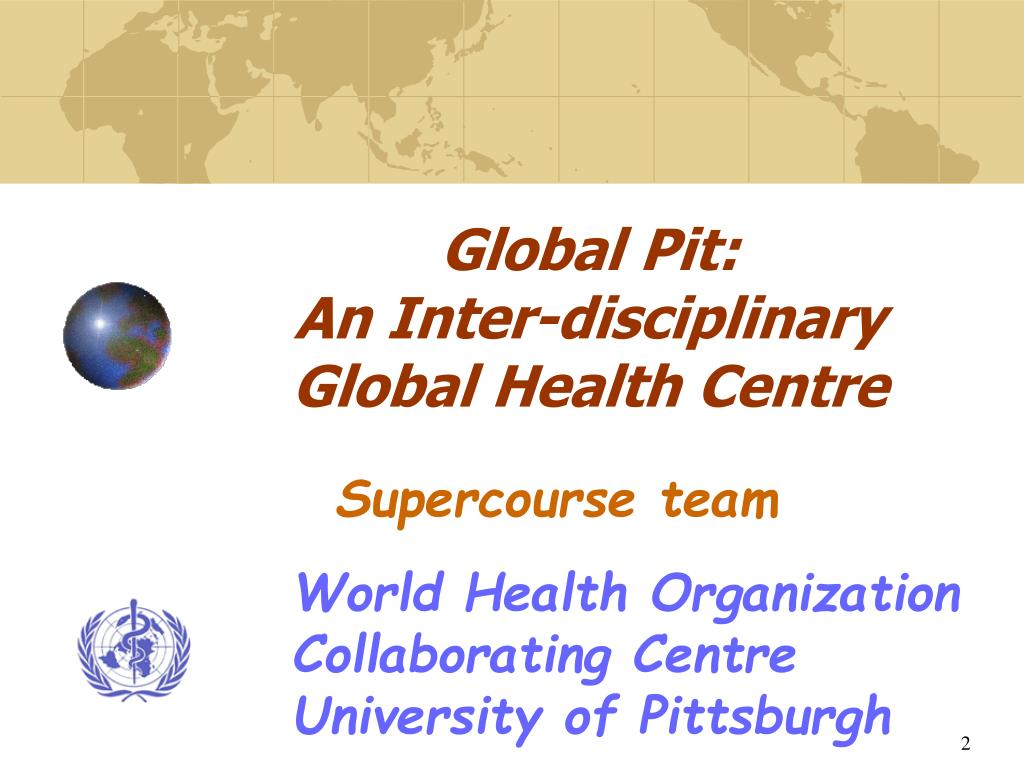 global pit an inter disciplinary global health centre l.