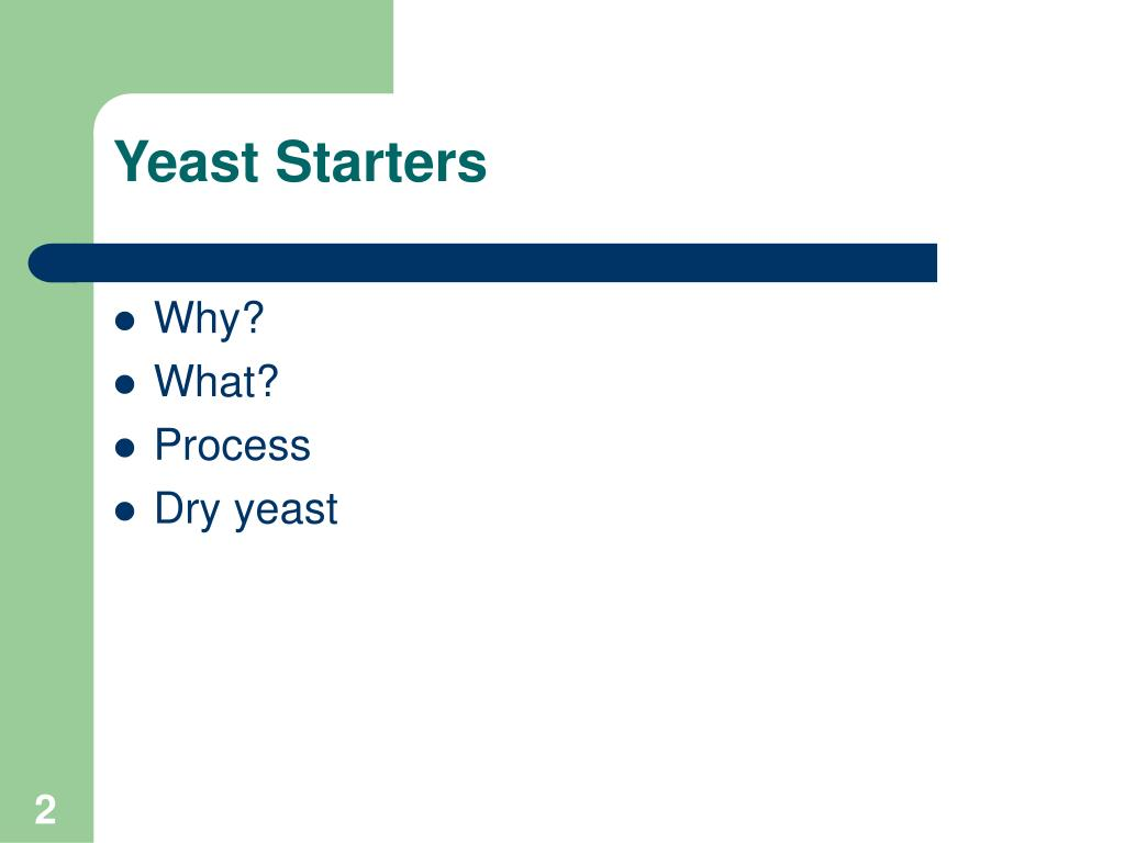 PPT - Yeast Starter growing and using yeast PowerPoint