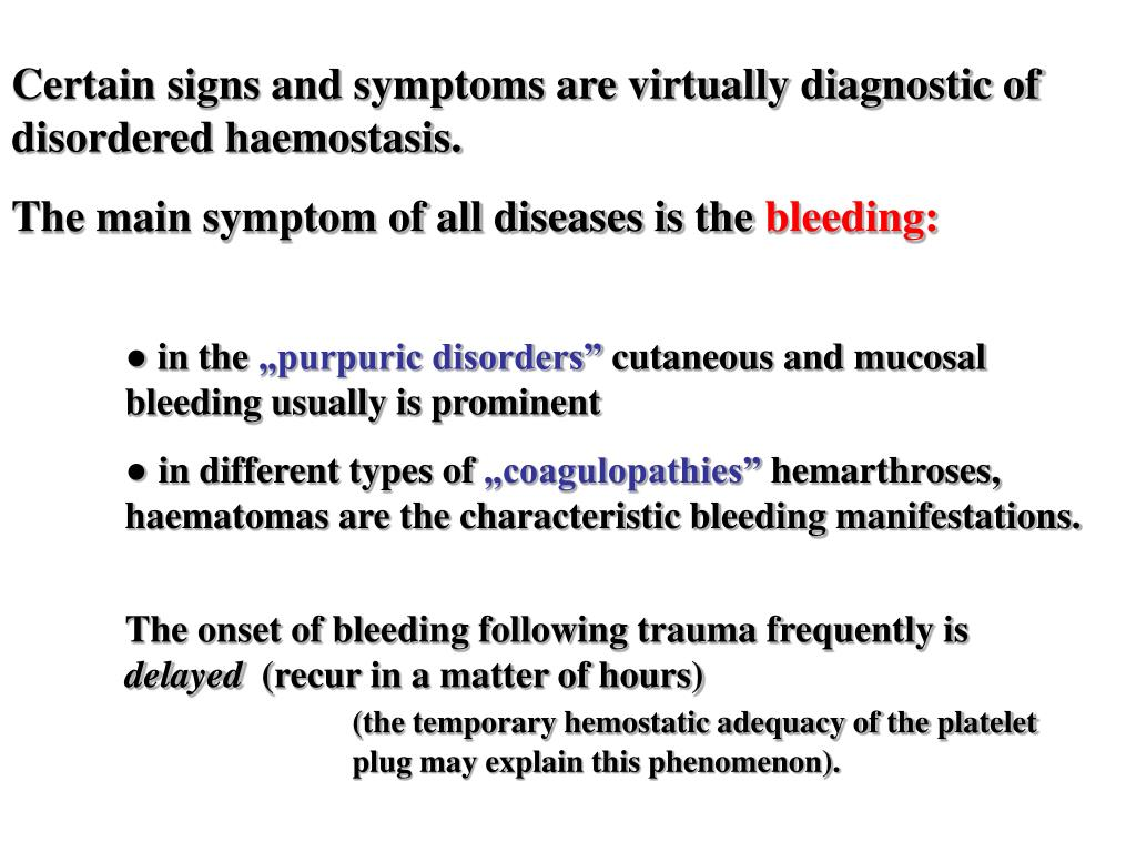 Certain signs and symptoms are virtually diagnostic of disordered haemostasis.