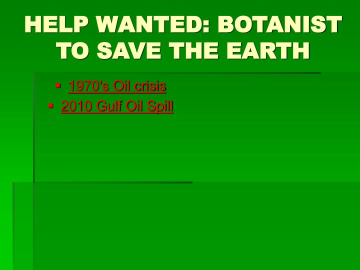 help wanted botanist to save the earth n.