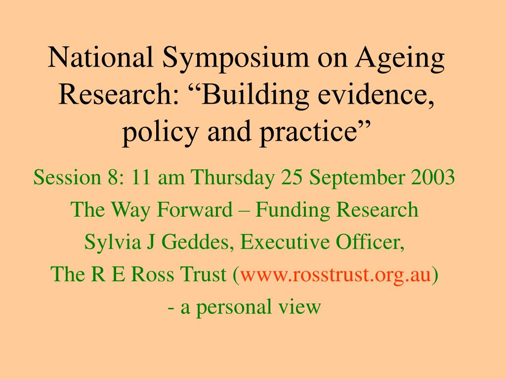 national symposium on ageing research building evidence policy and practice l.