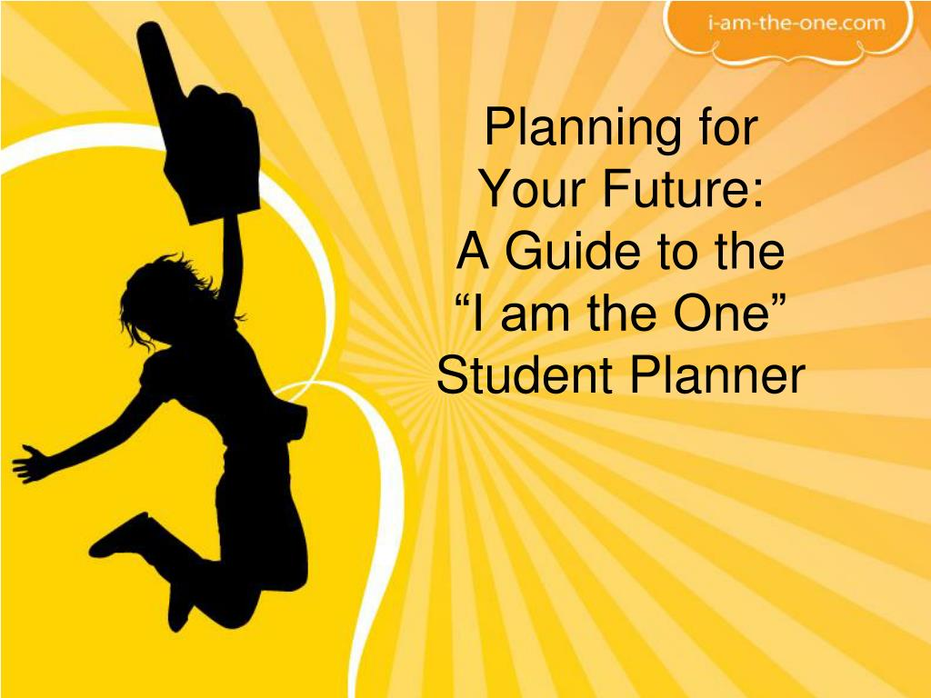 planning for your future a guide to the i am the one student planner l.