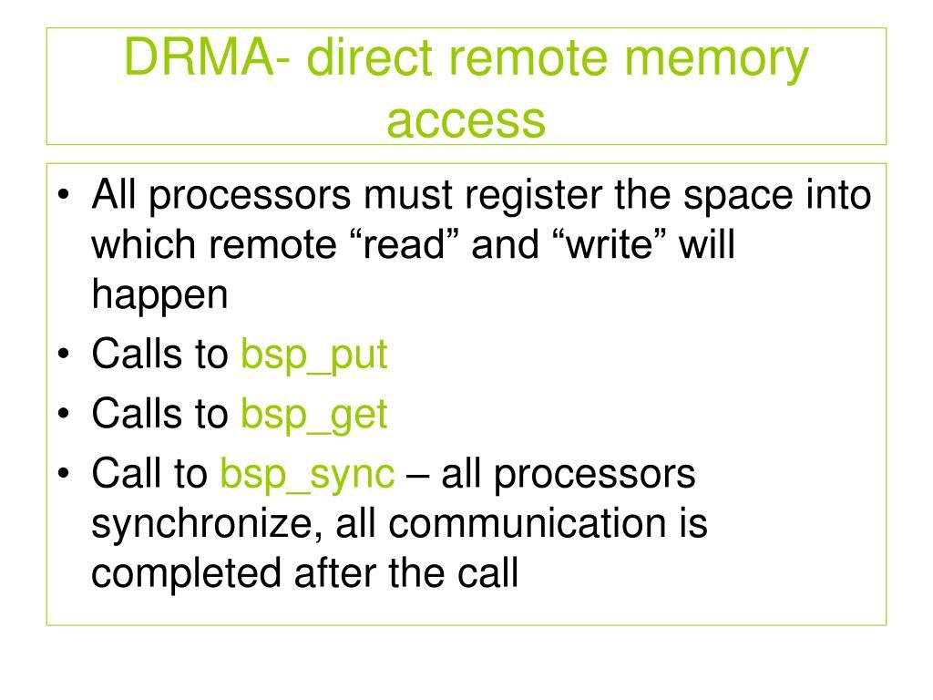 DRMA- direct remote memory access