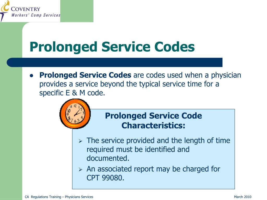 Prolonged Service Code Characteristics: