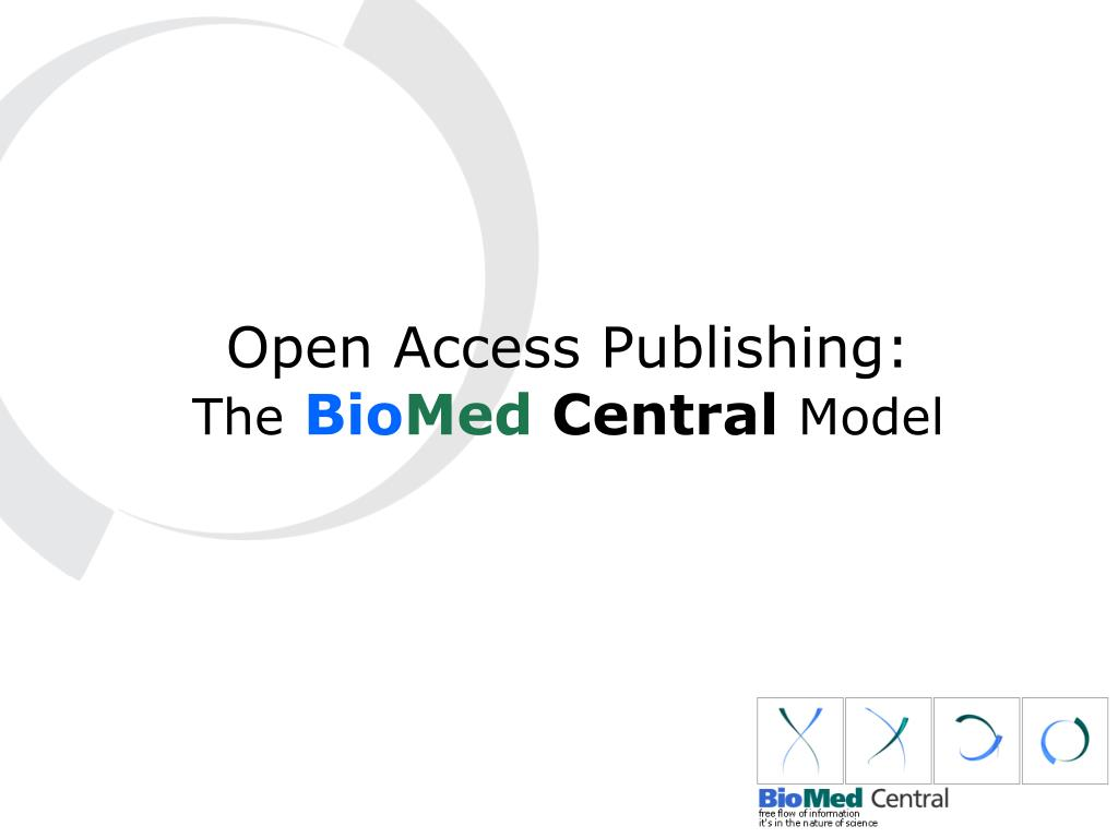 open access publishing the bio med central model l.