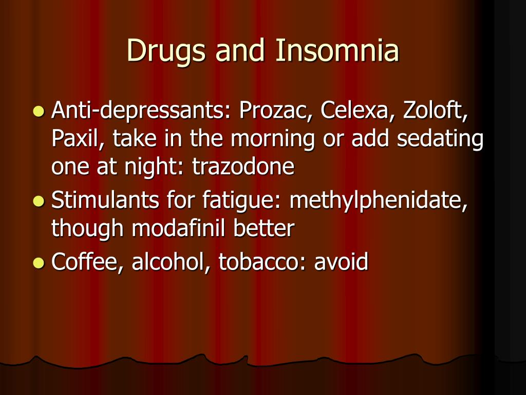 Drugs and Insomnia