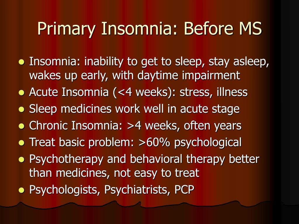 Primary Insomnia: Before MS