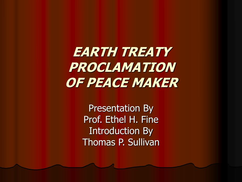 earth treaty proclamation of peace maker l.