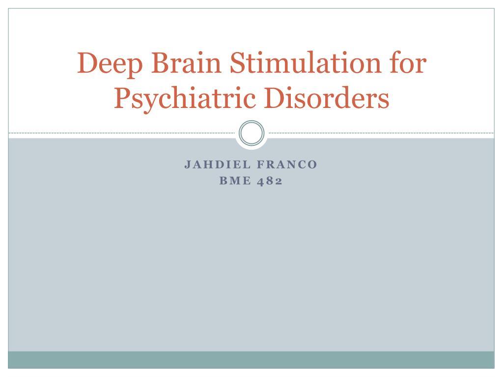 deep brain stimulation for psychiatric disorders l.