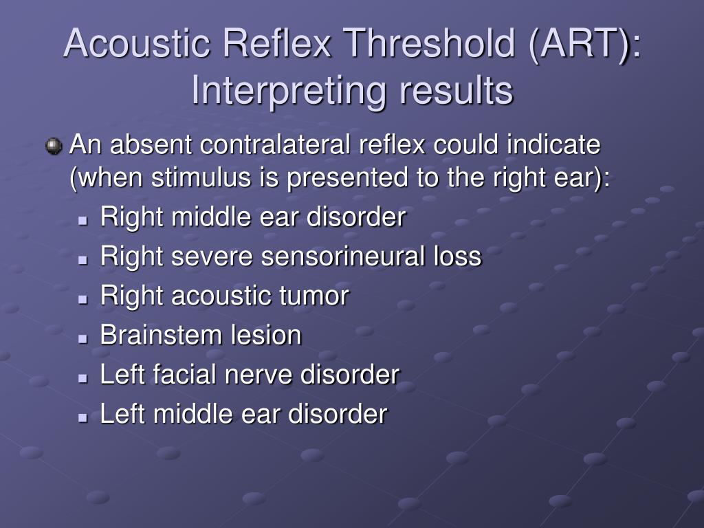 Acoustic Reflex Threshold (ART): Interpreting results