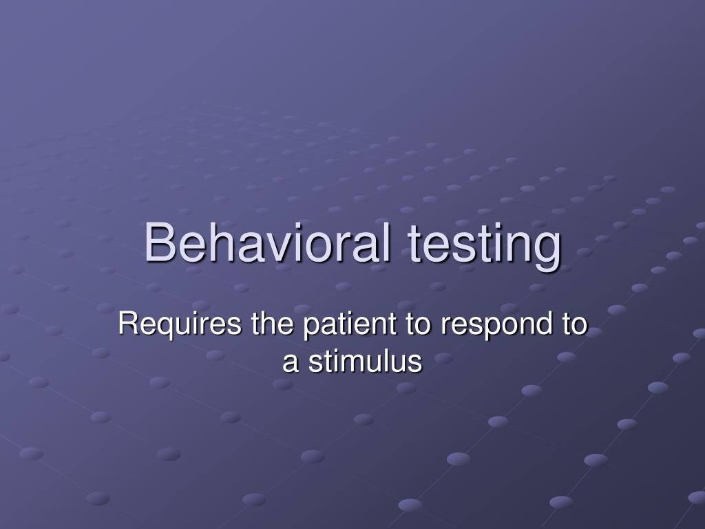 Behavioral testing