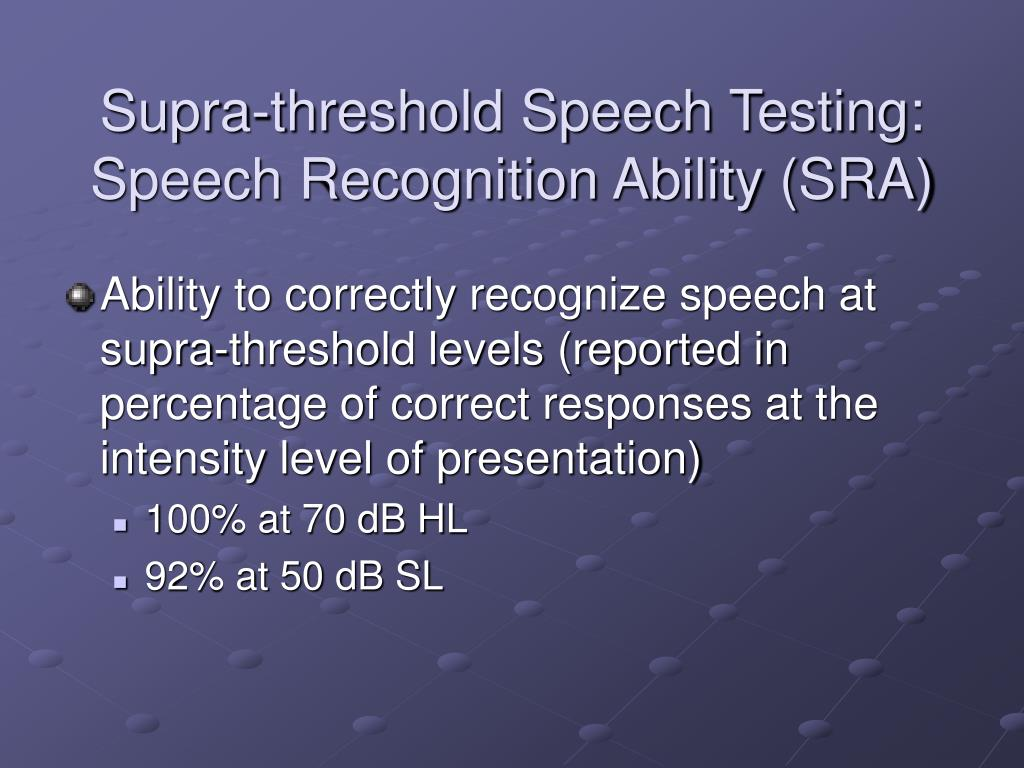 Supra-threshold Speech Testing: