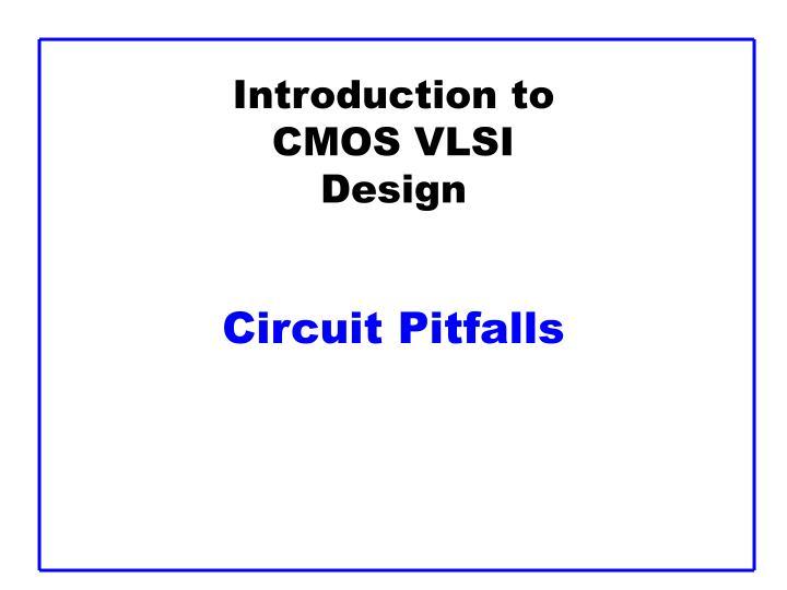 introduction to cmos vlsi design circuit pitfalls n.